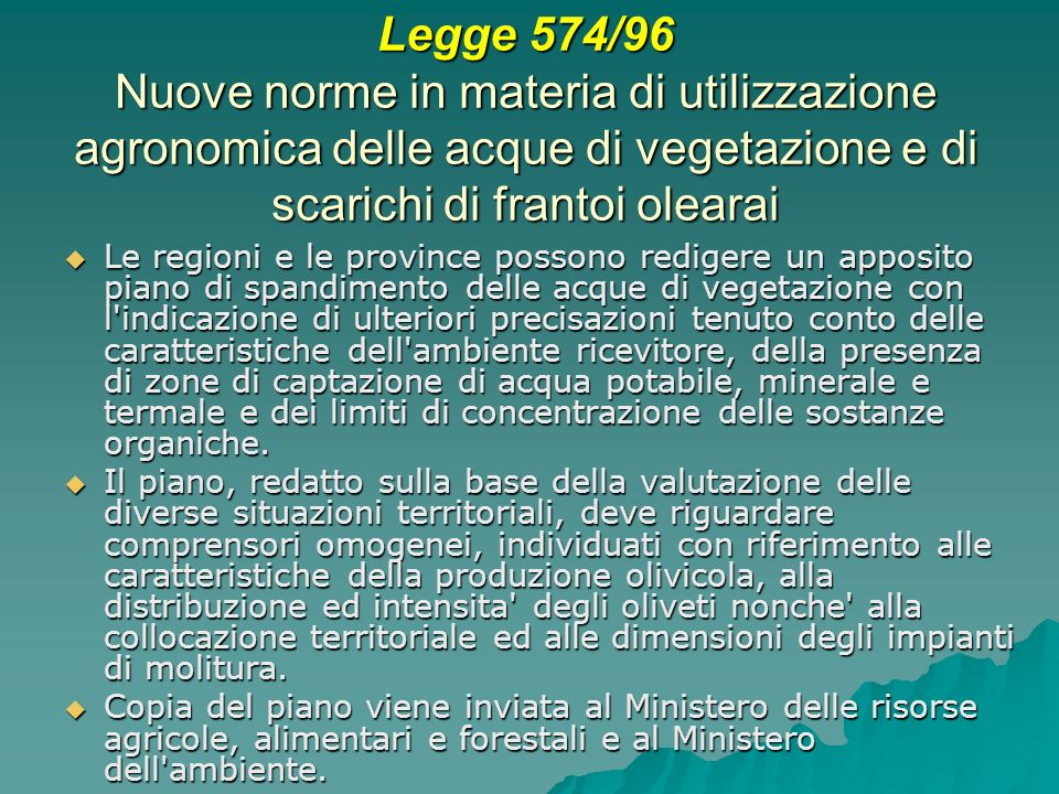 Legge 574/96 Nuove norme in materia di utilizzazione agronomica delle acque di vegetazione e di scarichi di frantoi olearai Le regioni e le province p