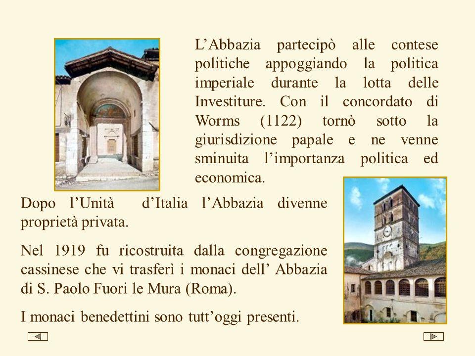 LAbbazia partecipò alle contese politiche appoggiando la politica imperiale durante la lotta delle Investiture. Con il concordato di Worms (1122) torn