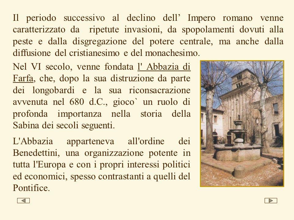 Il periodo successivo al declino dell Impero romano venne caratterizzato da ripetute invasioni, da spopolamenti dovuti alla peste e dalla disgregazion