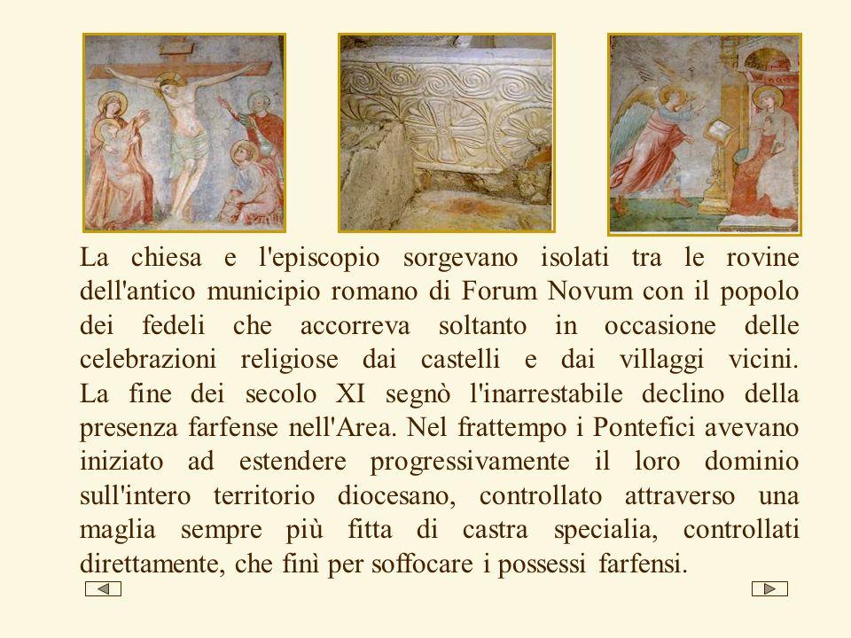 La chiesa e l'episcopio sorgevano isolati tra le rovine dell'antico municipio romano di Forum Novum con il popolo dei fedeli che accorreva soltanto in