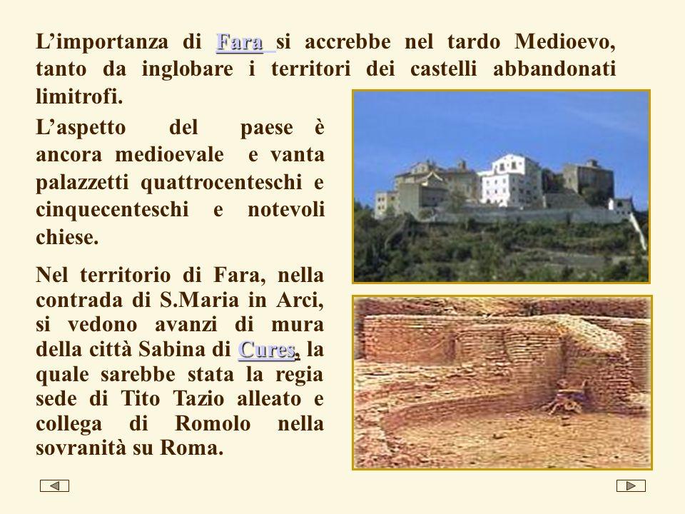 Fara Fara Limportanza di Fara si accrebbe nel tardo Medioevo, tanto da inglobare i territori dei castelli abbandonati limitrofi.Fara Laspetto del paes