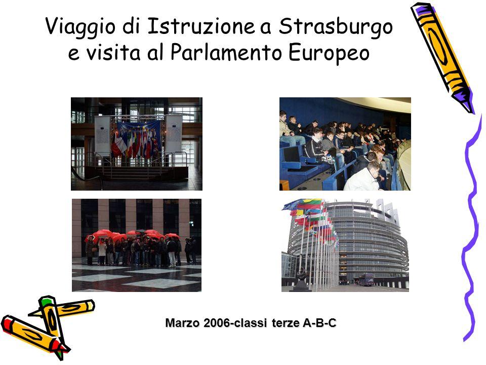 Viaggio di Istruzione a Strasburgo e visita al Parlamento Europeo Marzo 2006-classi terze A-B-C