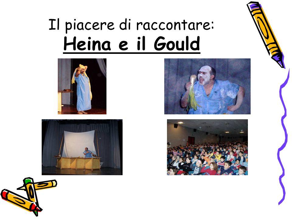 Il piacere di raccontare: Heina e il Gould