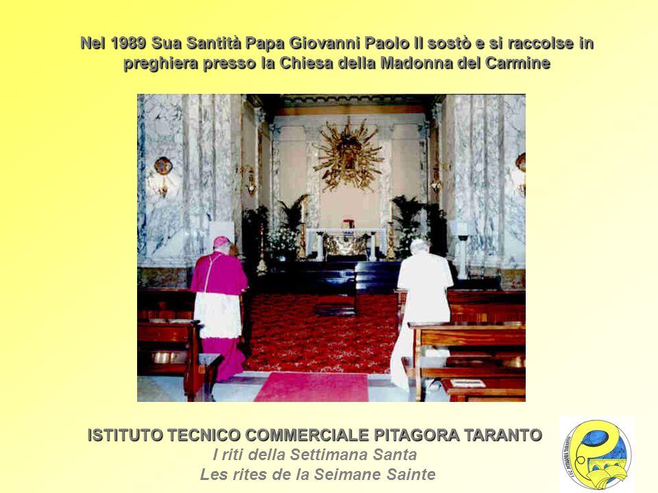 ISTITUTOTECNICO COMMERCIALEPITAGORA TARANTO ISTITUTO TECNICO COMMERCIALE PITAGORA TARANTO I riti della Settimana Santa Les rites de la Seimane Sainte