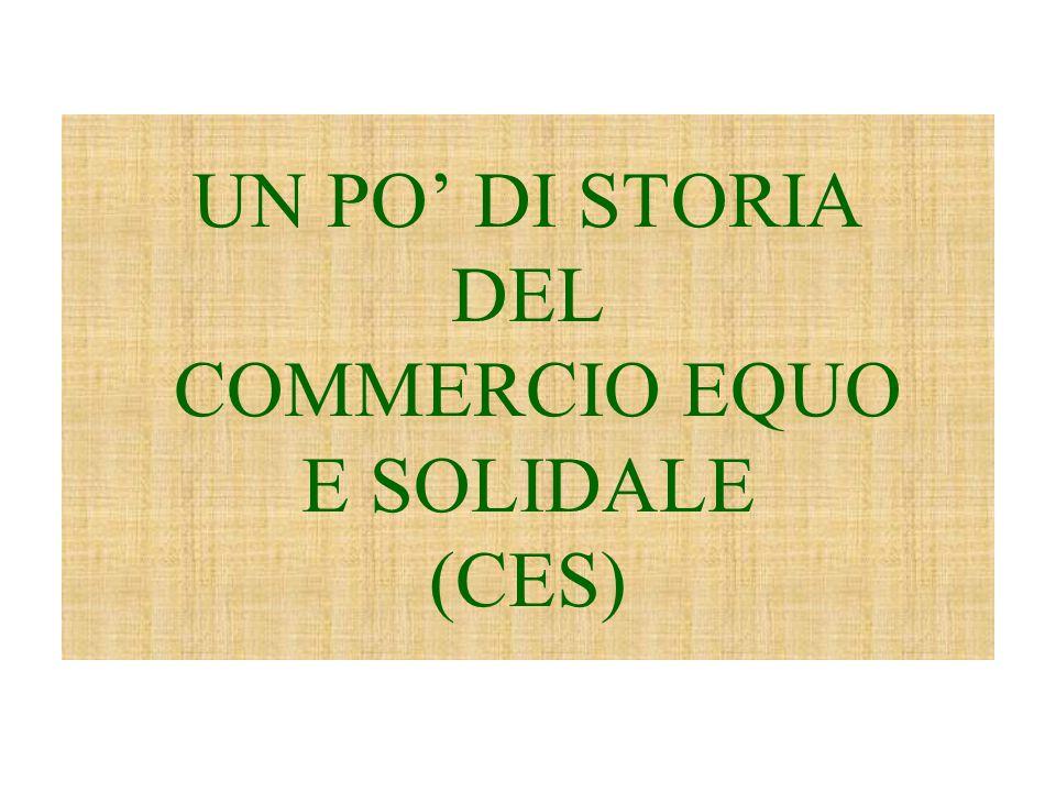 UN PO DI STORIA DEL COMMERCIO EQUO E SOLIDALE (CES)