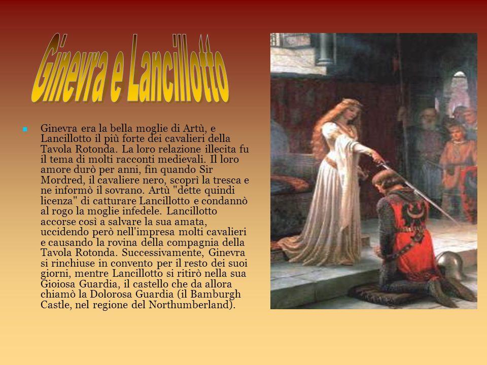 Ginevra era la bella moglie di Artù, e Lancillotto il più forte dei cavalieri della Tavola Rotonda. La loro relazione illecita fu il tema di molti rac