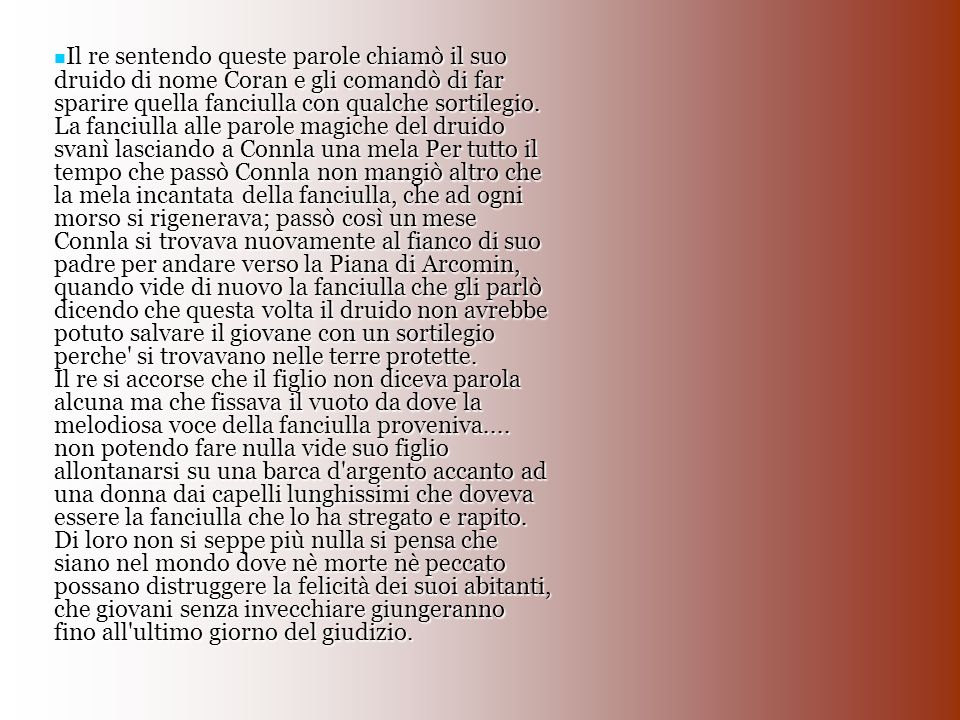 Ma delle voci insistenti e dei gossip di una relazione segreta tra Ginevra ed il suo cavaliere Lancillotto che mi dice.