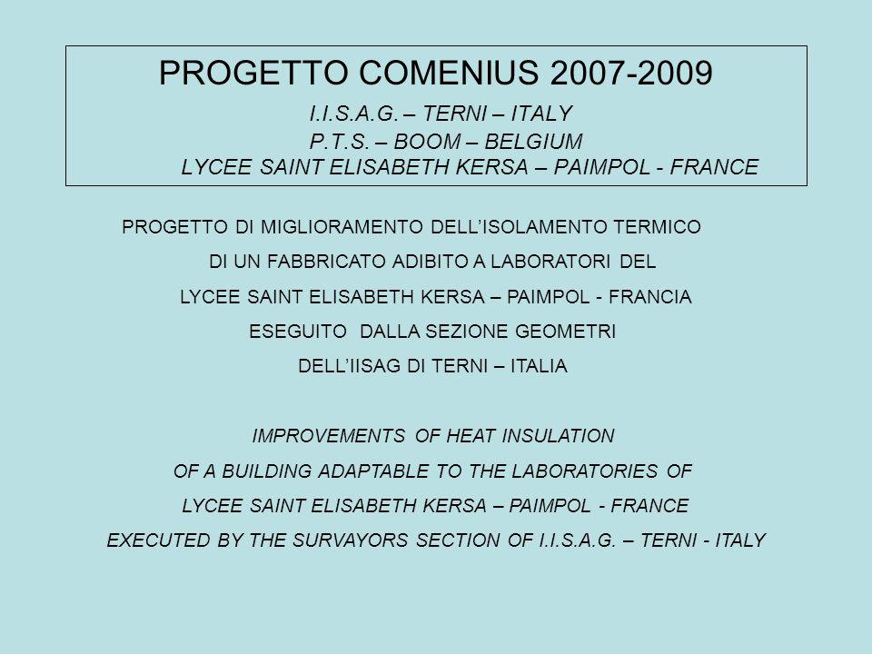 PROGETTO COMENIUS 2007-2009 I.I.S.A.G. – TERNI – ITALY P.T.S.
