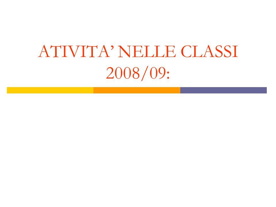 ATIVITA NELLE CLASSI 2008/09: