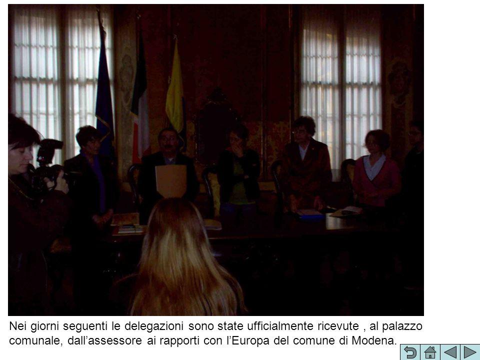 Nei giorni seguenti le delegazioni sono state ufficialmente ricevute, al palazzo comunale, dallassessore ai rapporti con lEuropa del comune di Modena.