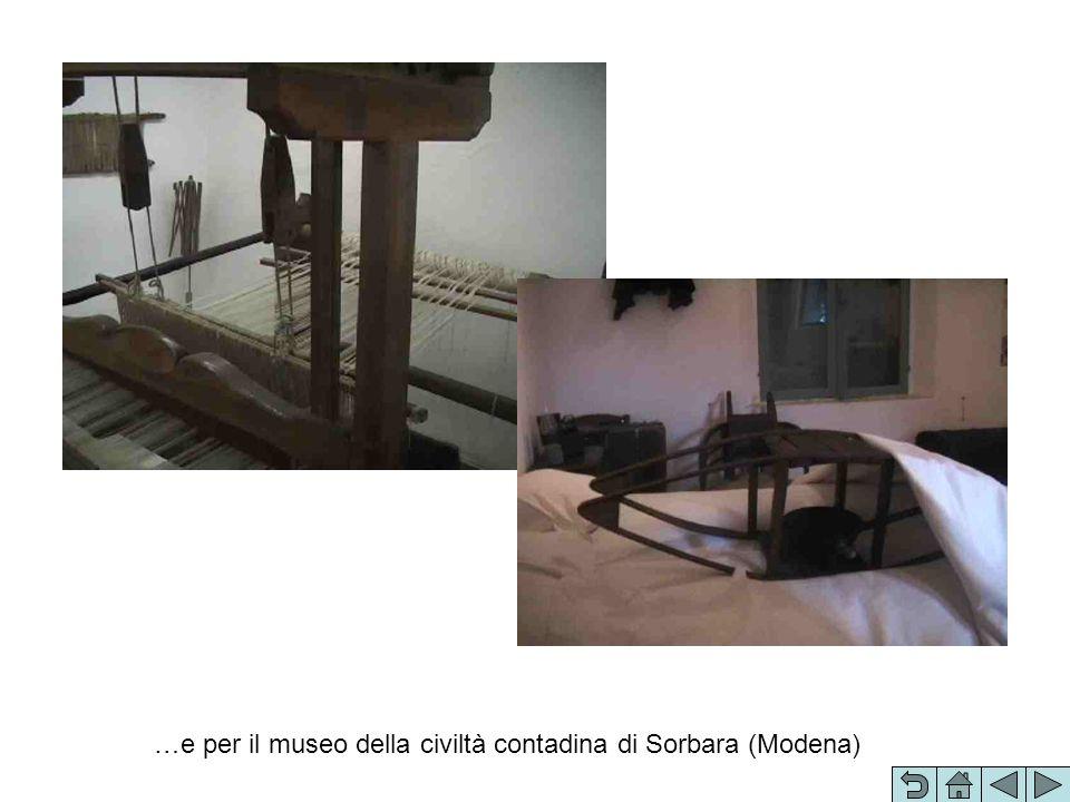…e per il museo della civiltà contadina di Sorbara (Modena)