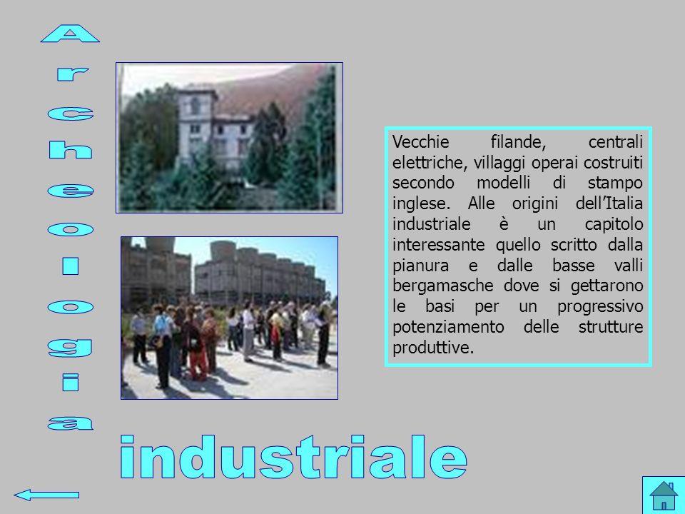 Vecchie filande, centrali elettriche, villaggi operai costruiti secondo modelli di stampo inglese. Alle origini dellItalia industriale è un capitolo i