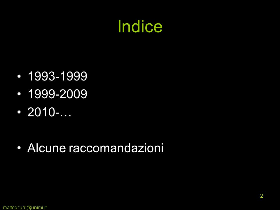 2 Indice 1993-1999 1999-2009 2010-… Alcune raccomandazioni