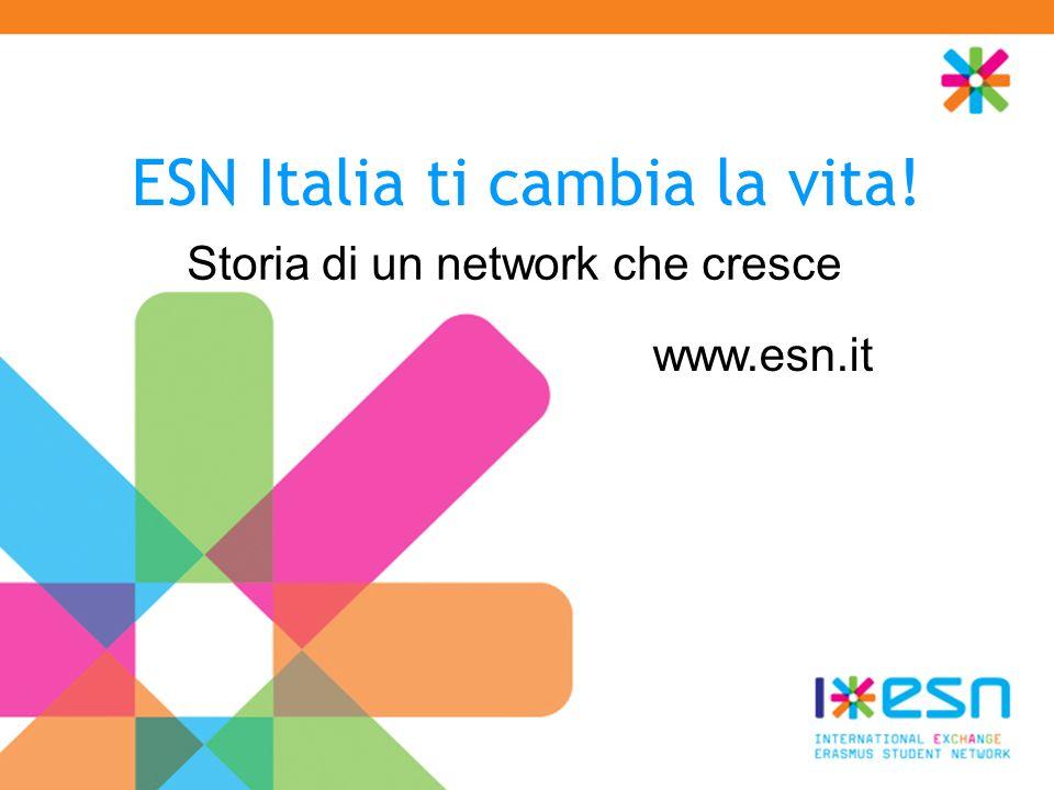 ESN Italia ti cambia la vita! Storia di un network che cresce www.esn.it