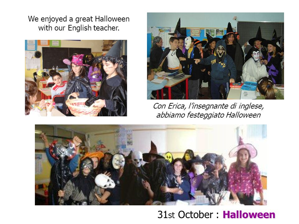 We enjoyed a great Halloween with our English teacher.