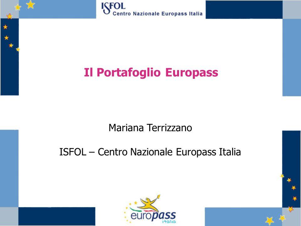 Il Portafoglio Europass Mariana Terrizzano ISFOL – Centro Nazionale Europass Italia