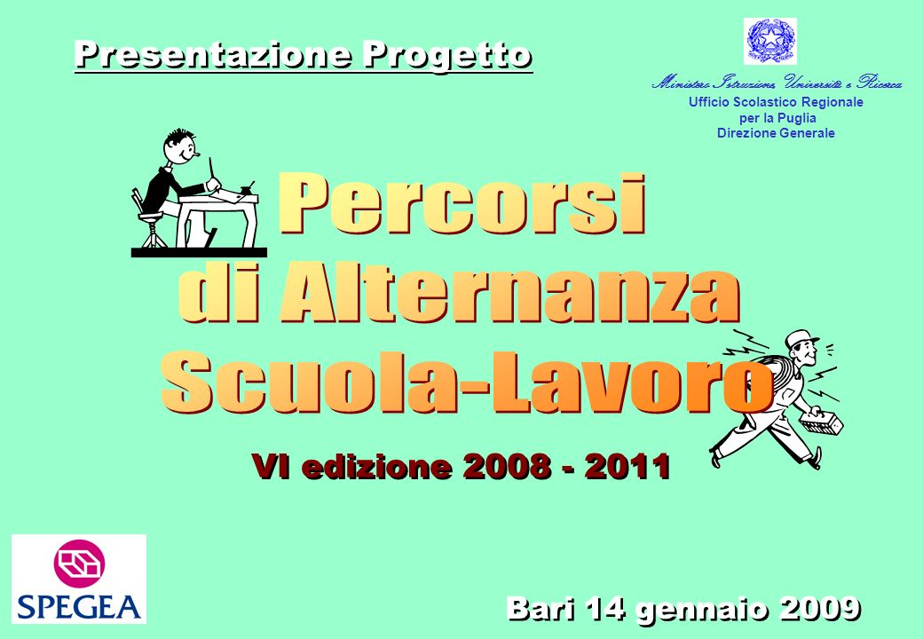 VI edizione 2008 - 2011 Presentazione Progetto Bari 14 gennaio 2009 Ministero Istruzione, Università e Ricerca Ufficio Scolastico Regionale per la Puglia Direzione Generale