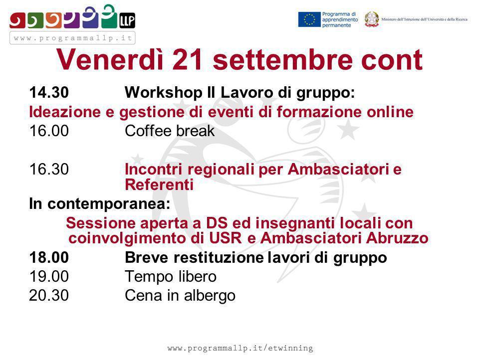 Venerdì 21 settembre cont 14.30 Workshop II Lavoro di gruppo: Ideazione e gestione di eventi di formazione online 16.00 Coffee break 16.30 Incontri re