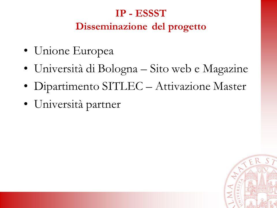 IP - ESSST Disseminazione del progetto Unione Europea Università di Bologna – Sito web e Magazine Dipartimento SITLEC – Attivazione Master Università partner