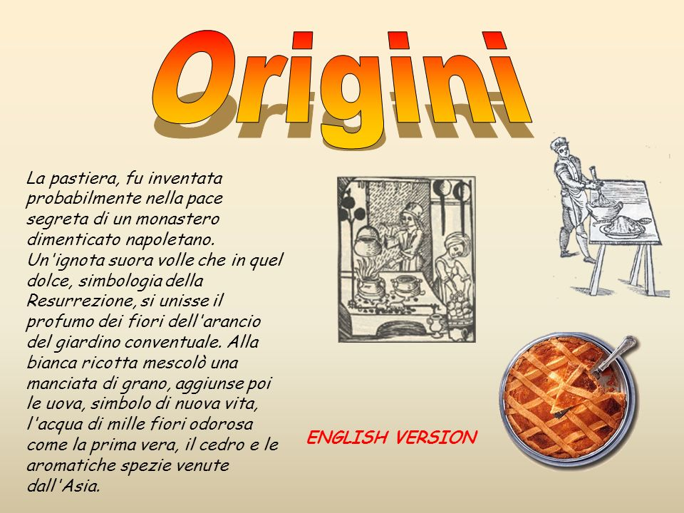 The pastiera was invented in a Neapolitan monastery.