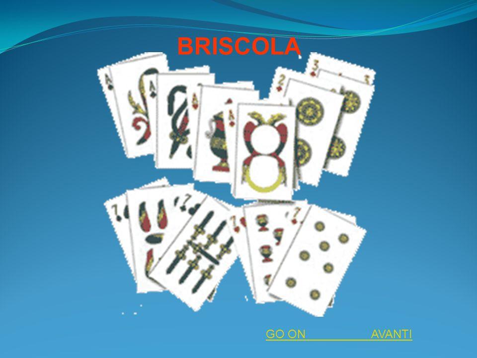 BRISCOLA GO ON AVANTI