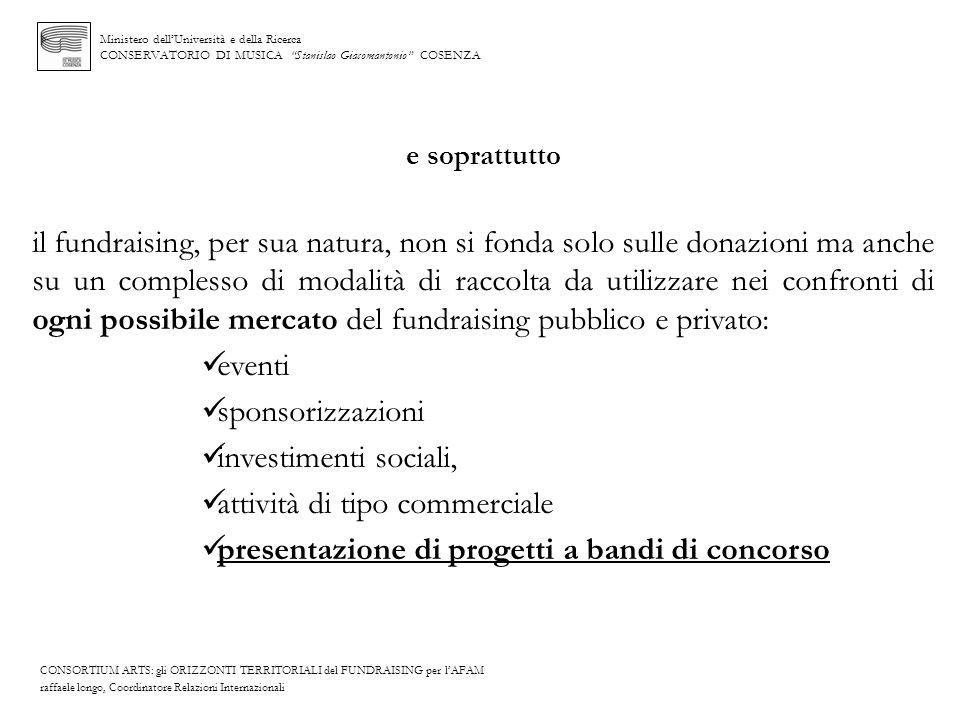 Ministero dellUniversità e della Ricerca CONSERVATORIO DI MUSICA Stanislao Giacomantonio COSENZA e soprattutto il fundraising, per sua natura, non si