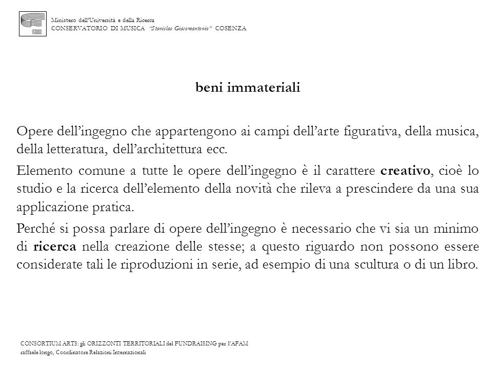 Ministero dellUniversità e della Ricerca CONSERVATORIO DI MUSICA Stanislao Giacomantonio COSENZA beni immateriali Opere dellingegno che appartengono a