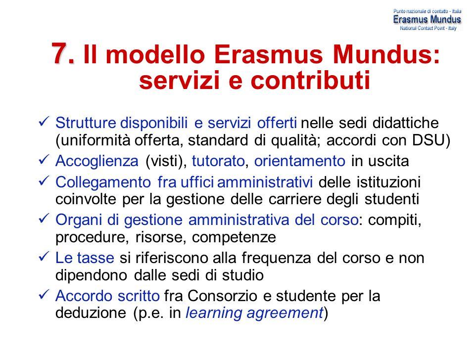 7. 7. Il modello Erasmus Mundus: servizi e contributi Strutture disponibili e servizi offerti nelle sedi didattiche (uniformità offerta, standard di q