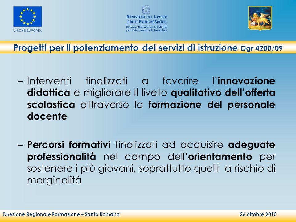 Direzione Regionale Formazione – Santo Romano 26 ottobre 2010 –Interventi finalizzati a favorire l innovazione didattica e migliorare il livello quali