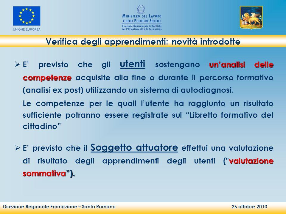Direzione Regionale Formazione – Santo Romano 26 ottobre 2010 unanalisi delle competenze E previsto che gli utenti sostengano unanalisi delle competen