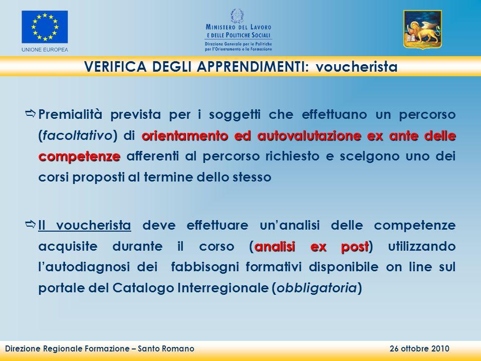 Direzione Regionale Formazione – Santo Romano 26 ottobre 2010 orientamento ed autovalutazione ex ante delle competenze Premialità prevista per i sogge