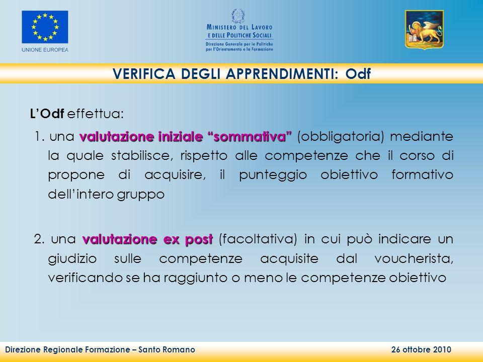 Direzione Regionale Formazione – Santo Romano 26 ottobre 2010 LOdf effettua: valutazione iniziale sommativa 1. una valutazione iniziale sommativa (obb