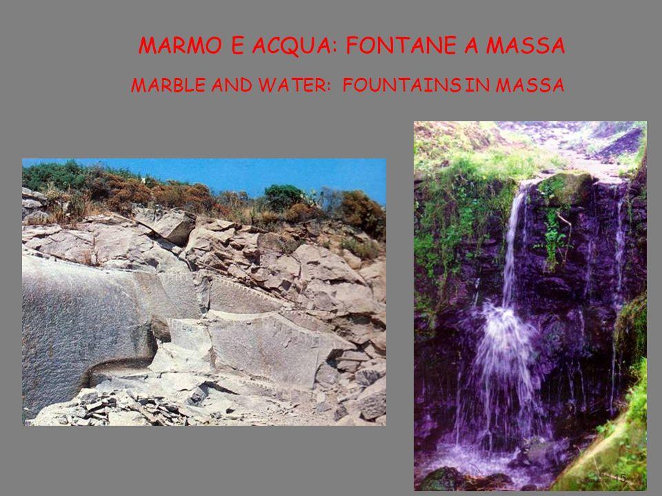 MARMO E ACQUA: FONTANE A MASSA MARBLE AND WATER: FOUNTAINS IN MASSA