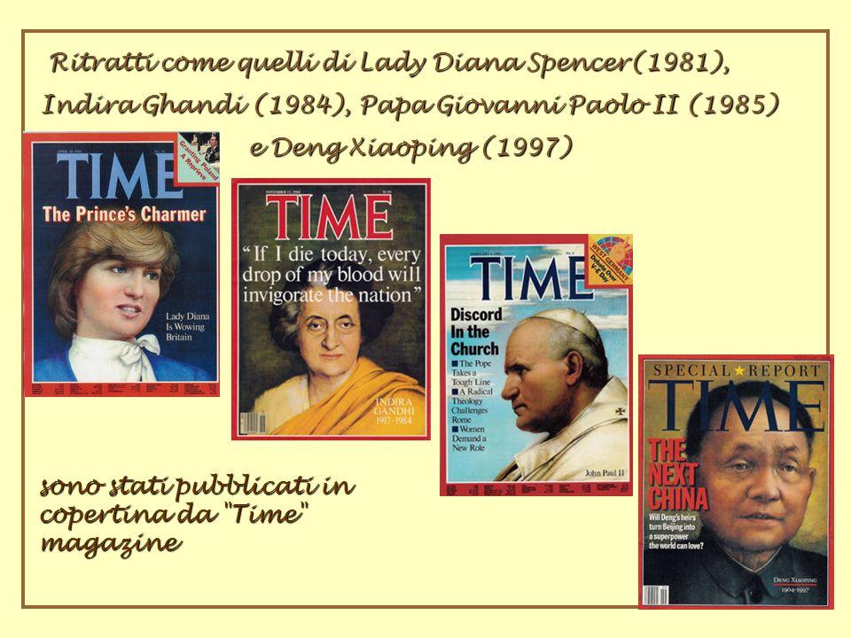 Ritratti come quelli di Lady Diana Spencer(1981), Ritratti come quelli di Lady Diana Spencer(1981), Indira Ghandi (1984), Papa Giovanni Paolo II (1985