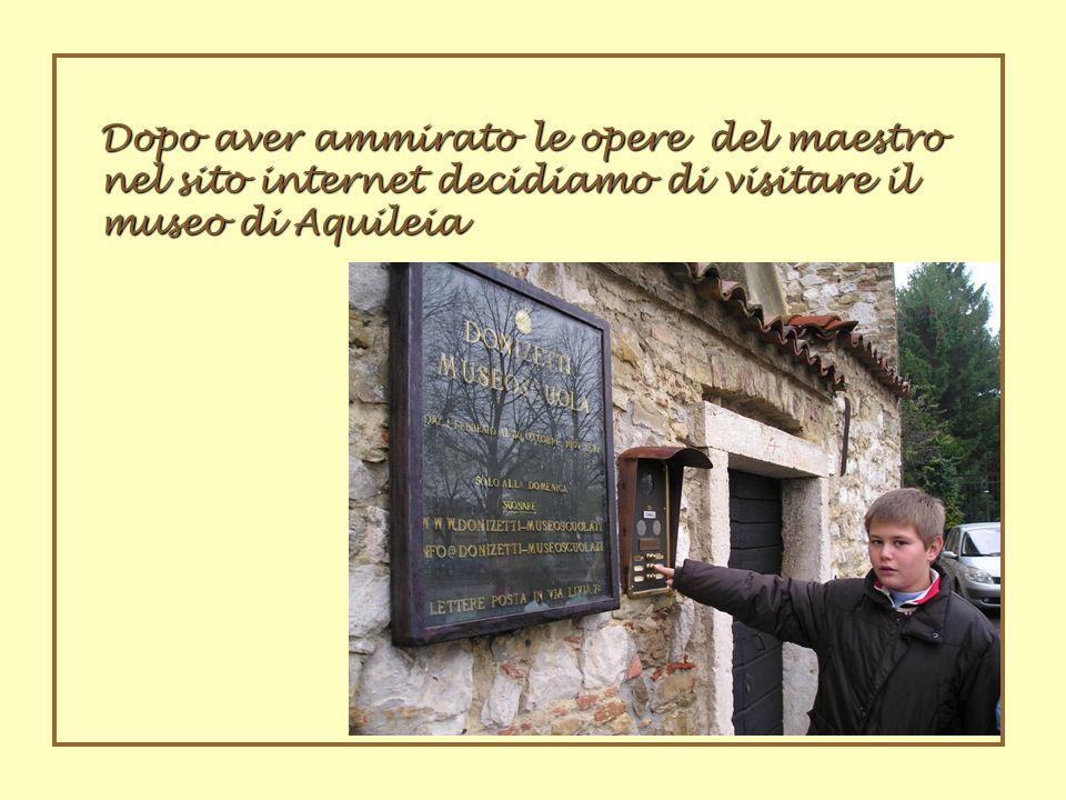 Dopo aver ammirato le opere del maestro nel sito internet decidiamo di visitare il museo di Aquileia