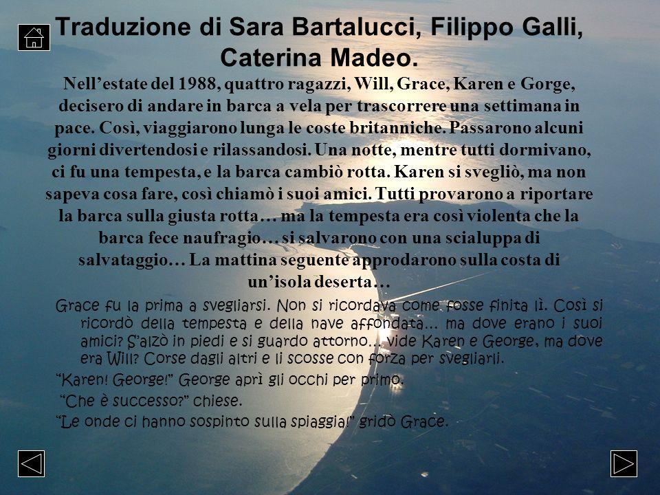 Traduzione di Sara Bartalucci, Filippo Galli, Caterina Madeo. Nellestate del 1988, quattro ragazzi, Will, Grace, Karen e Gorge, decisero di andare in