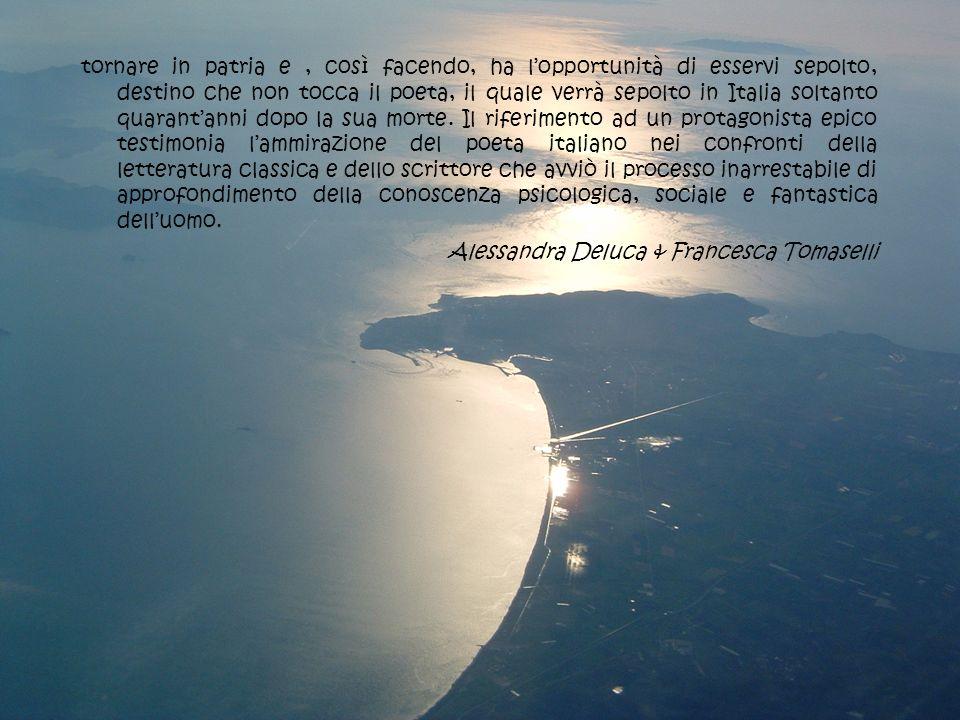 tornare in patria e, così facendo, ha lopportunità di esservi sepolto, destino che non tocca il poeta, il quale verrà sepolto in Italia soltanto quara