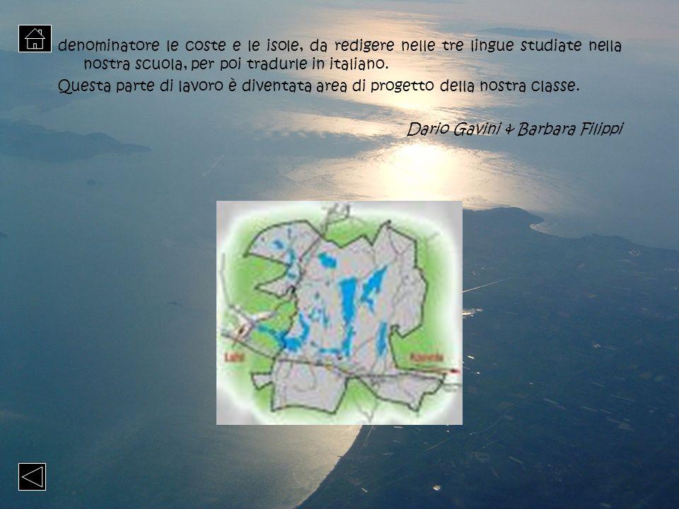 denominatore le coste e le isole, da redigere nelle tre lingue studiate nella nostra scuola, per poi tradurle in italiano. Questa parte di lavoro è di