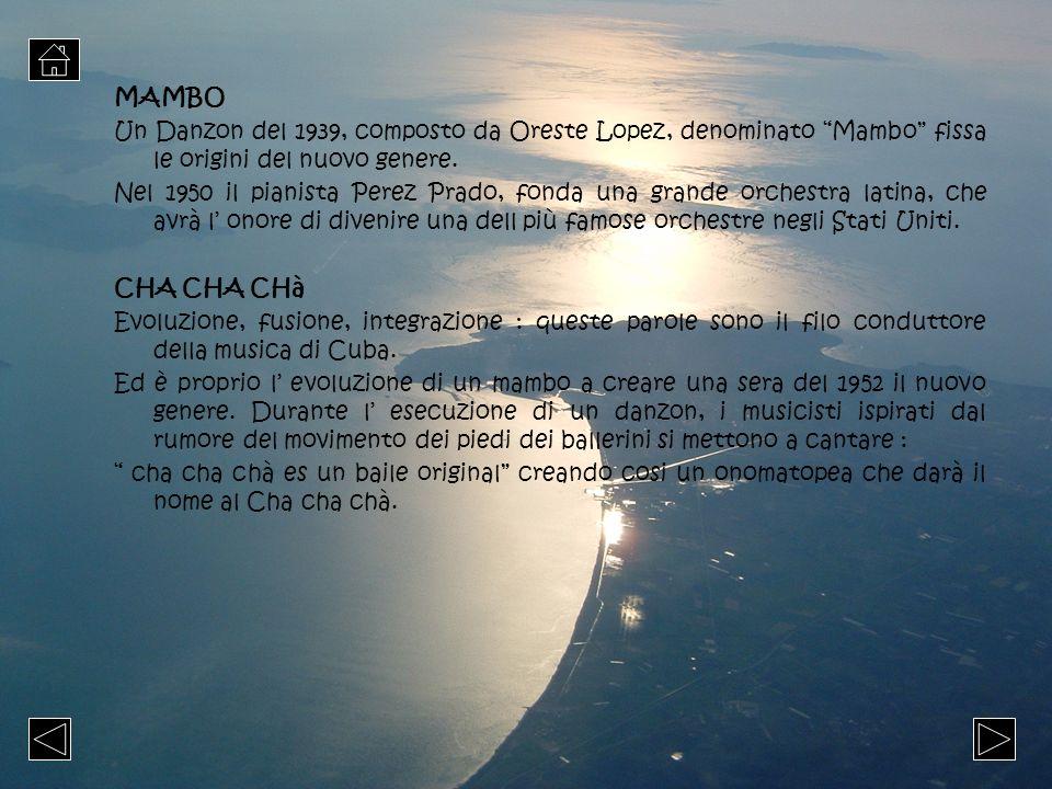MAMBO Un Danzon del 1939, composto da Oreste Lopez, denominato Mambo fissa le origini del nuovo genere. Nel 1950 il pianista Perez Prado, fonda una gr