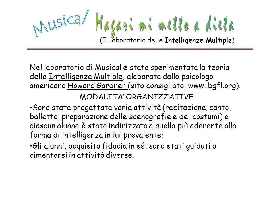 Nel laboratorio di Musical è stata sperimentata la teoria delle Intelligenze Multiple, elaborata dallo psicologo americano Howard Gardner (sito consig