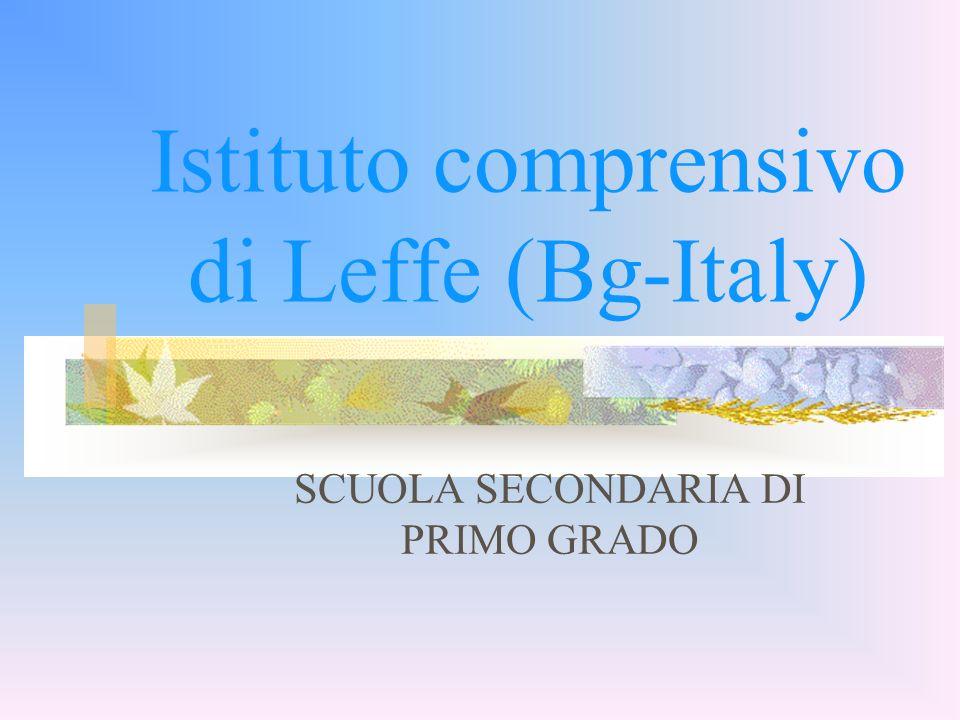 Istituto comprensivo di Leffe (Bg-Italy) SCUOLA SECONDARIA DI PRIMO GRADO