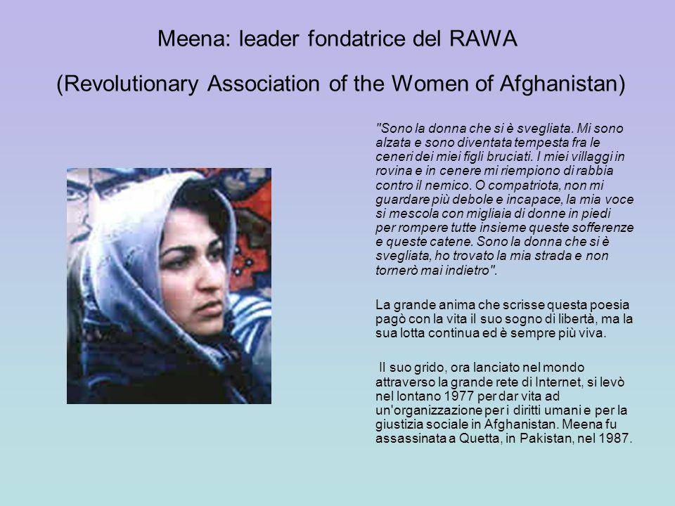 LA LOTTA DELLE DONNE AFGHANE DEL RAWA RAWA (Revolutionary Association of the Women of Afghanistan) è un organizzazione indipendente delle donne afghane che lottano per i diritti umani e per la giustizia sociale in Afghanistan.