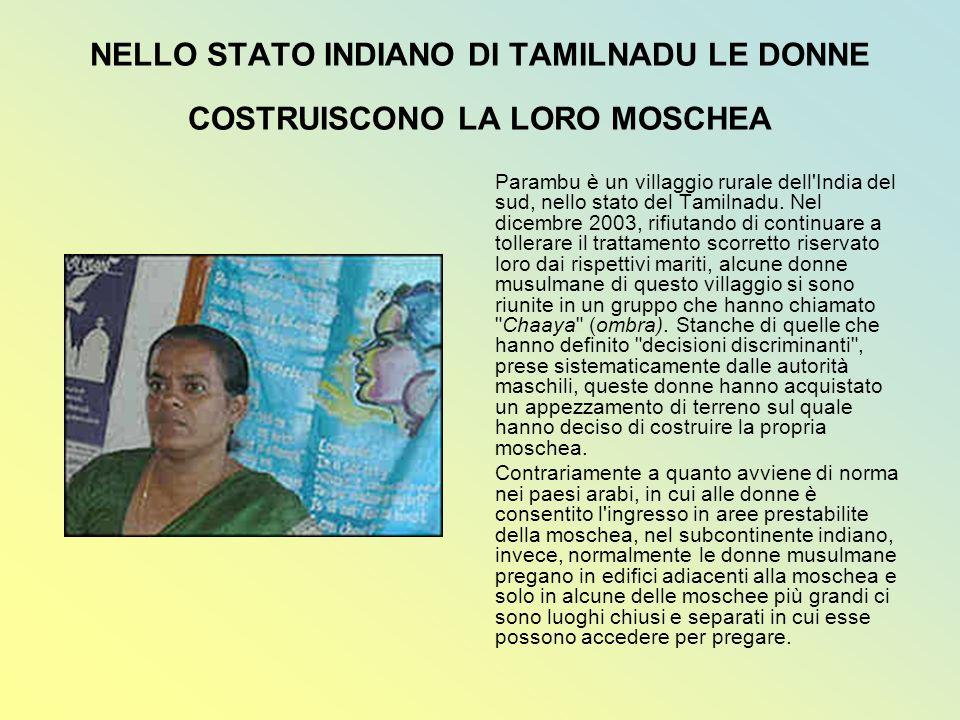 NELLO STATO INDIANO DI TAMILNADU LE DONNE COSTRUISCONO LA LORO MOSCHEA Parambu è un villaggio rurale dell'India del sud, nello stato del Tamilnadu. Ne