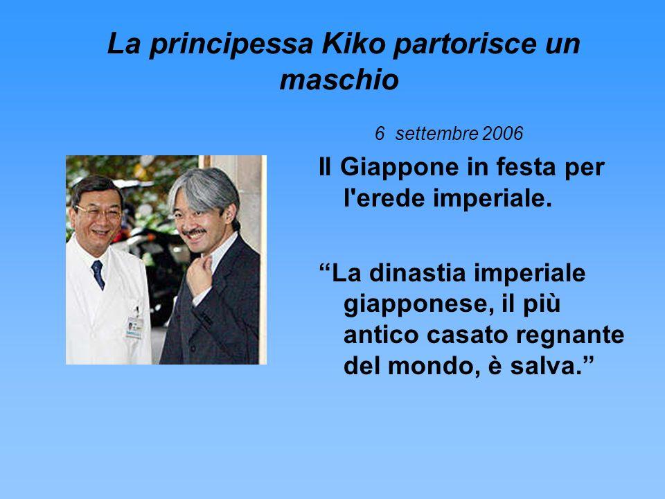 La principessa Kiko partorisce un maschio 6 settembre 2006 Il Giappone in festa per l'erede imperiale. La dinastia imperiale giapponese, il più antico