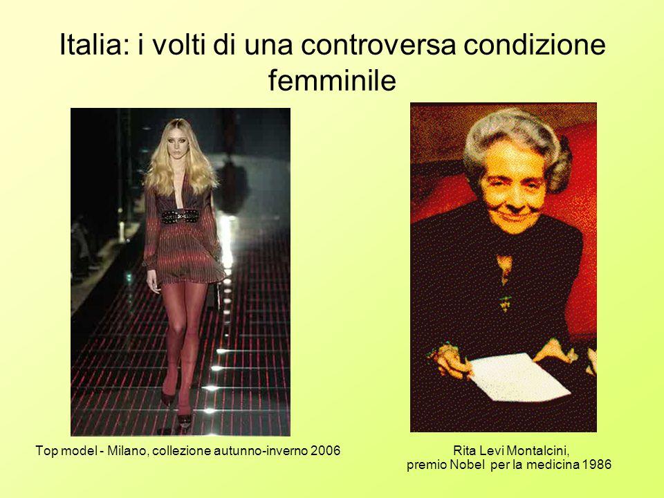 Italia: i volti di una controversa condizione femminile Top model - Milano, collezione autunno-inverno 2006 Rita Levi Montalcini, premio Nobel per la