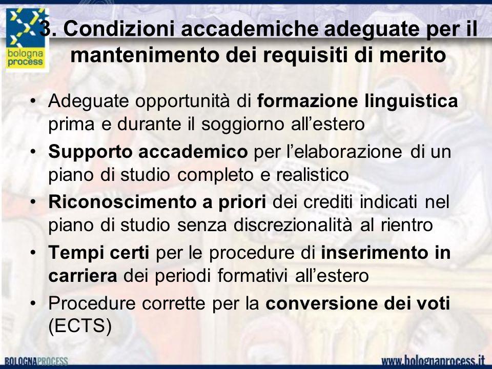 3. Condizioni accademiche adeguate per il mantenimento dei requisiti di merito Adeguate opportunità di formazione linguistica prima e durante il soggi