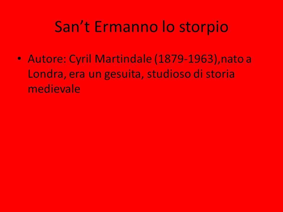 Sant Ermanno lo storpio Autore: Cyril Martindale (1879-1963),nato a Londra, era un gesuita, studioso di storia medievale