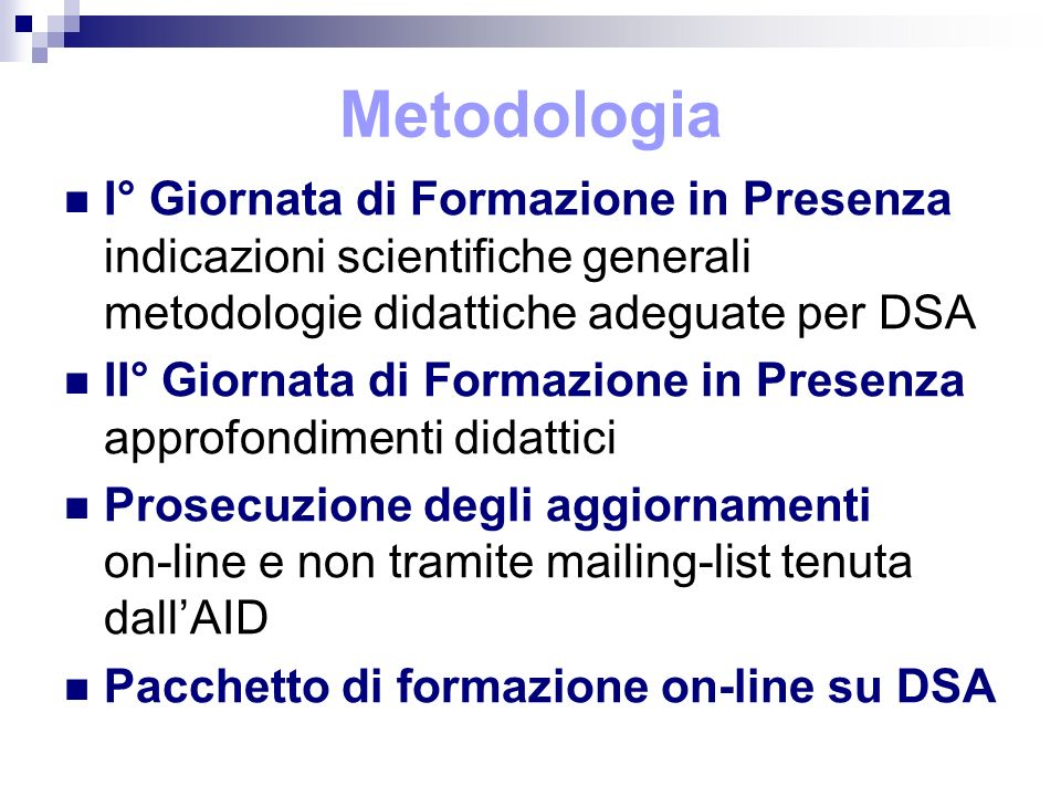 Metodologia I° Giornata di Formazione in Presenza indicazioni scientifiche generali metodologie didattiche adeguate per DSA II° Giornata di Formazione