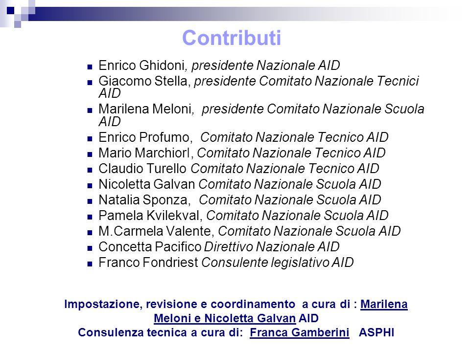 Contributi Enrico Ghidoni, presidente Nazionale AID Giacomo Stella, presidente Comitato Nazionale Tecnici AID Marilena Meloni, presidente Comitato Naz
