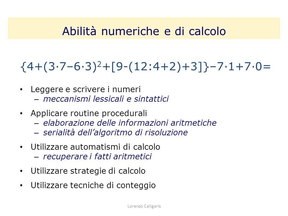 {4+(3·7–6·3) 2 +[9-(12:4+2)+3]}–7·1+7·0= Leggere e scrivere i numeri –m–meccanismi lessicali e sintattici Applicare routine procedurali –e–elaborazion